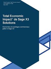 Etude Forrester - Total Economic  Impact™ de Sage X3 Solutions
