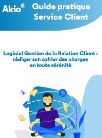 Couverture livre blanc Logiciel Gestion de la Relation Client : Rédiger son cahier des charges en toute sérénité