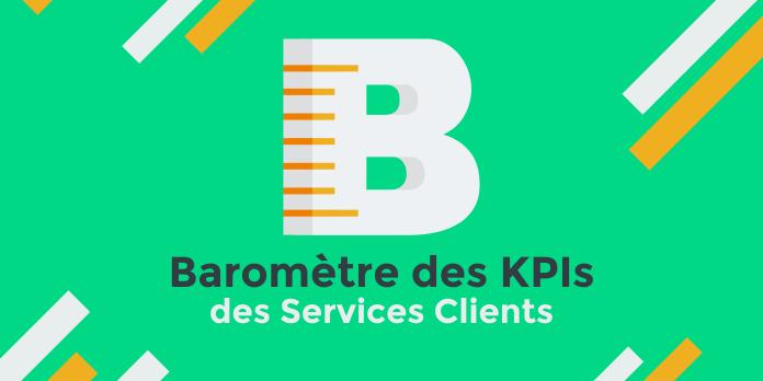 Baromètre des KPIs des Services Clients : c'est parti pour la 3ème édition. A vous de jouer !