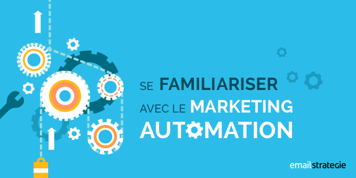 Se familiariser avec le Marketing Automation