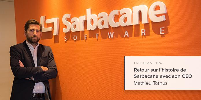 Interview : retour sur l'histoire de Sarbacane avec son CEO, Mathieu Tarnus