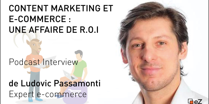 [PODCAST] Content Marketing et e-commerce : une affaire de ROI