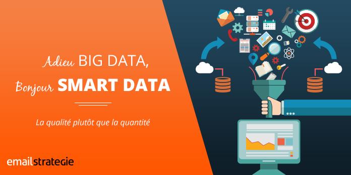 Adieu Big Data, bonjour Smart Data !