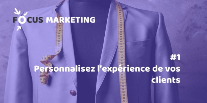 #1 Personnalisez l'expérience de vos clients