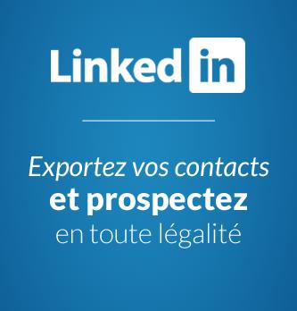 Exporter ses contacts LinkedIn pour prospecter en toute légalité