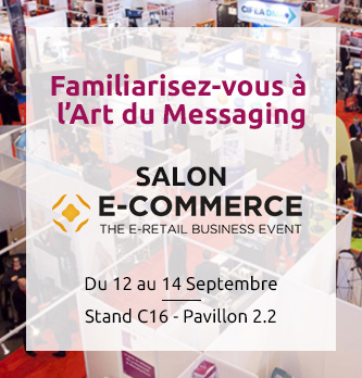 Familiarisez-vous à l'Art du Messaging à E-commerce Paris
