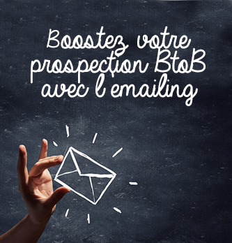 Comment booster votre prospection B2B avec l'emailing ?