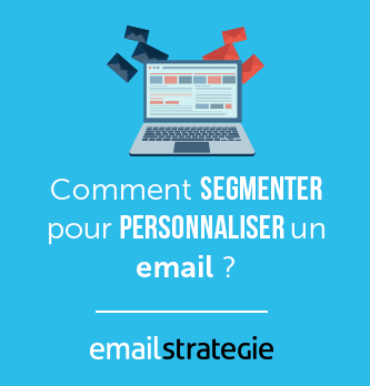 Comment segmenter pour personnaliser un email ?