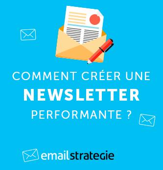 Comment créer une newsletter performante ?