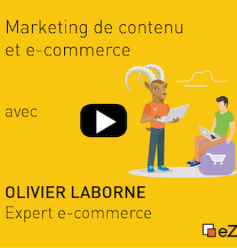 Quid de l'importance du Marketing du contenu pour l'ecommerce ? Le retour d'Olivier Laborne