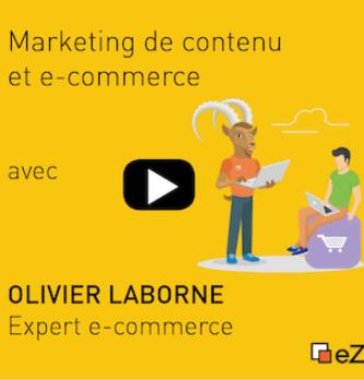 Quid de l'importance du Marketing du contenu pour l'ecommerce ? Le retour d'Olivier Laborne