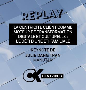 [Replay] La Centricité Client comme moteur de transformation digitale et culturelle : le défi d'une ETI familiale