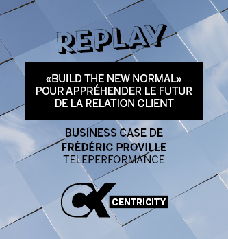 "[REPLAY] ""Build the new normal"" pour appréhender le futur de la relation client"