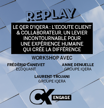 [REPLAY] Le Qer d'iQera : l'Ecoute Client & Collaborateur