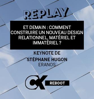 [REPLAY] Et demain : comment construire un nouveau design relationnel, matériel et immatériel ?