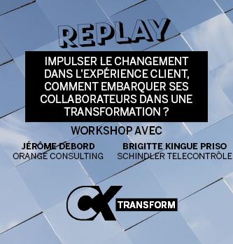 [REPLAY] Impulser le changement dans l'expérience client, comment embarquer ses collaborateurs dans une transformation ?