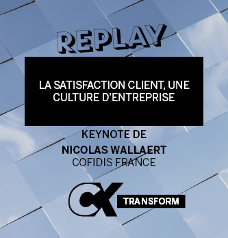 [REPLAY] La satisfaction client, une culture d'entreprise