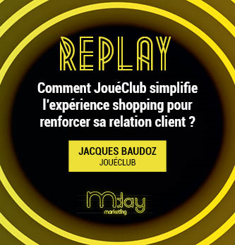 [Replay] Comment JouéClub simplifie l'expérience shopping pour renforcer sa relation client ?