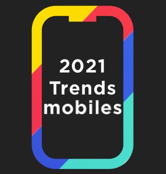 4 tendances & 4 chantiers autour du mobile en 2021