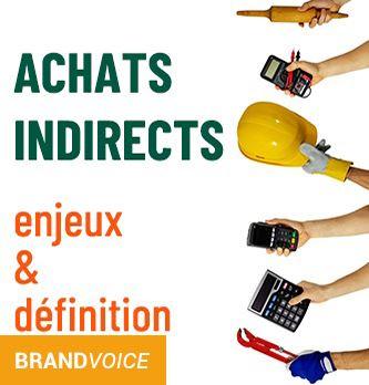 Achats indirects : enjeux & définition