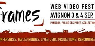 Frames Festival, les vidéastes du web envahissent Avignon