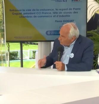 Retrouver la voie de la croissance, le regard de Pierre Goguet, président CCI France, tête de réseau des chambres de commerce et d'industrie