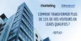 Comment transformer plus de 15% de vos visiteurs en leads qualifiés?