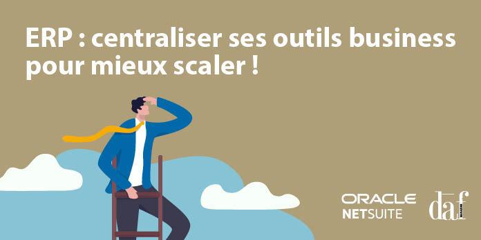 ERP : centraliser ses outils business pour mieux scaler !