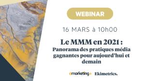 Le MMM en 2021 : panorama des pratiques média gagnantes pour aujourd'hui et demain