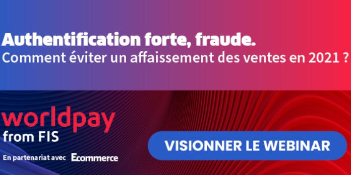 Authentification forte, fraude, comment éviter un affaiblissement des ventes en 2021?